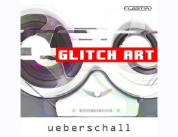 Ueberschall Glitch Art